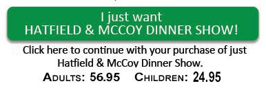 Buy Hatfield & McCoy Dinner Show Tickets